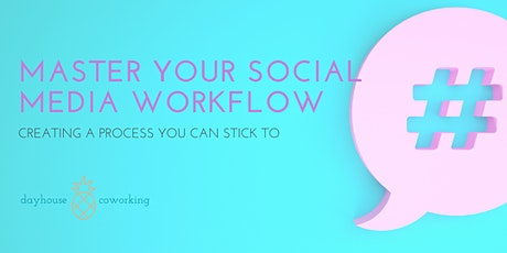 Master Your Social Media Workflow Tickets