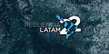 RESILIENCIA LATAM 2022 entradas