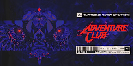 ADVENTURE CLUB (NIGHT 2) tickets