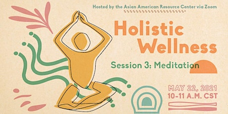 Holistic Wellness – Session 3: Meditation tickets