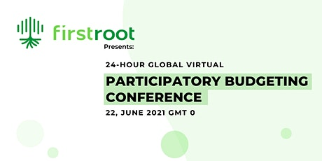 FirstRoot Presents: 24-Hour Global Participatory Budgeting Conference tickets