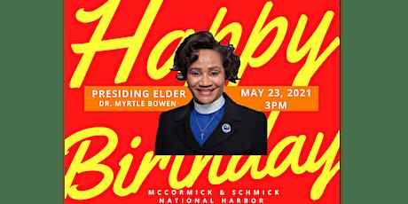 Birthday Celebration Rev. Dr. Myrtle Bowen tickets