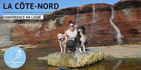 Conférence en ligne : La Côte-Nord : road trip entre nature et démesure billets