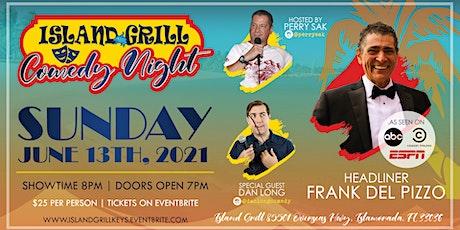Island Grill Comedy Night Presents Frank Del Pizzo tickets