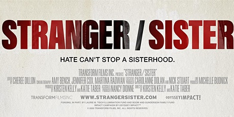 Stranger/Sister: Hate Can't Stop A Sisterhood - doc film screening and Q&A tickets
