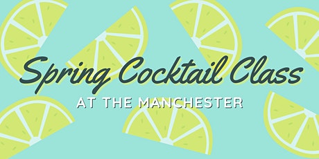 Spring Cocktail Class tickets