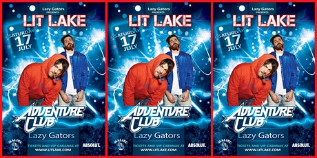 Lit Lake feat. ADVENTURE CLUB tickets