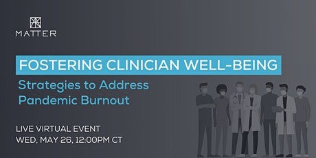 Fostering Clinician Well-being: Strategies to Address Pandemic Burnout tickets