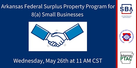 Arkansas Federal Surplus Property Program Info Session-Wed 5/26 at11 AM tickets