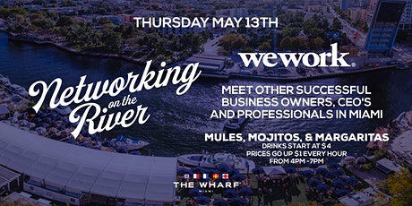 Networking on the River at The Wharf Miami with WEWORK! tickets