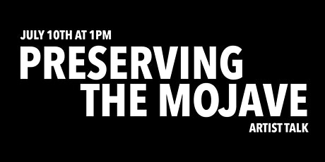 Preserving the Mojave | Artist Talk tickets