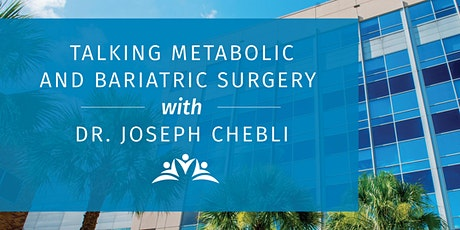 Talking  Metabolic and Bariatric Surgery with Dr. Joseph Chebli tickets