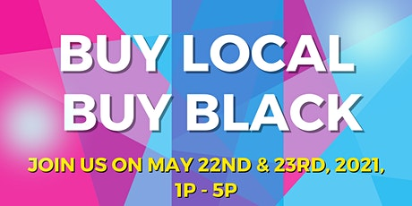 May - Buy Local, Buy Black! Pop Up Shop! tickets