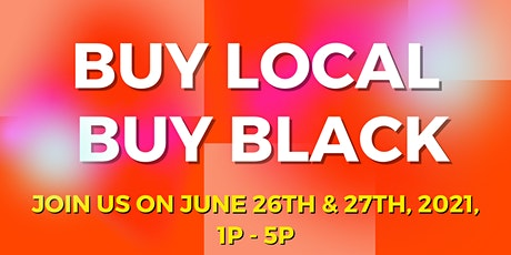June - Buy Local, Buy Black! Pop Up Shop! tickets