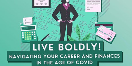 Live Boldly -  Navigating your career and finances in the age of COVID tickets