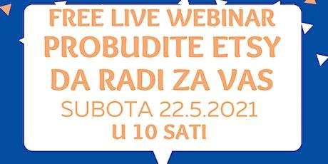 PROBUDITE ETSY DA RADI ZA VAS - FREE WEBINAR tickets