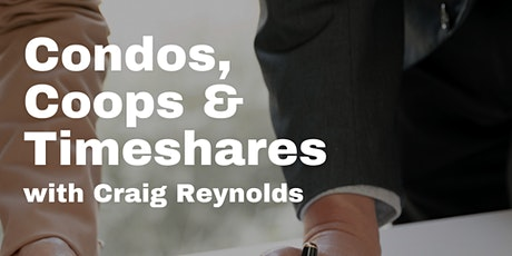 Condos, Co-ops & Timeshares w/ Craig Reynolds tickets