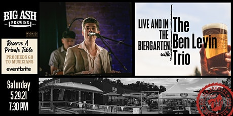 The Ben Levin Trio Live @ The Big Ash Biergarten! tickets