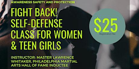 FIGHT BACK! SELF-DEFENSE CLASS FOR WOMEN & TEEN GIRLS tickets