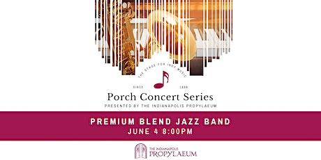 Porch Concert w/ Premium Blend tickets