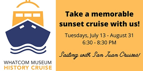 Whatcom Museum History Sunset Cruise tickets