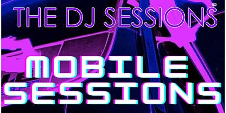 """The DJ Sessions presents the """"Mobile Sessions"""" tickets"""