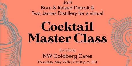 Born and Raised Detroit Presents: Cocktail Master Class Tickets