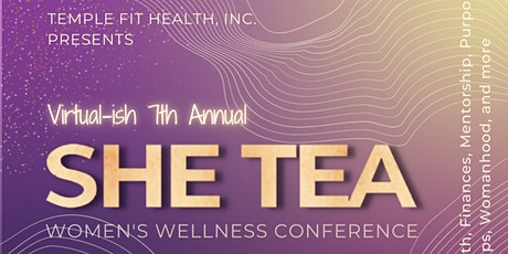 (Virtual-ish) SHE Tea 2021: Women's Wellness Conference tickets