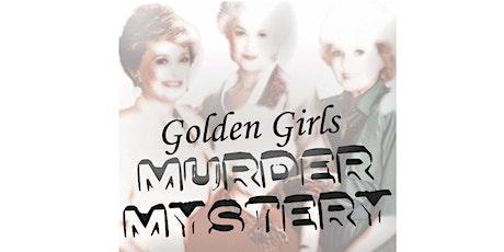Golden Girls Murder Mystery tickets