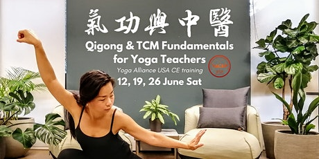 Qigong & Traditional Chinese Medicine Training for Yoga Teachers 气功与中医 tickets