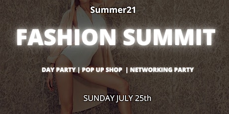 THE FASHION SUMMIT & NETWORKING PARTY tickets