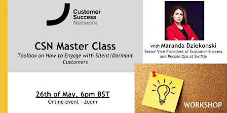CSN Master Class - Toolbox on How to Engage with Silent/Dormant Customers. tickets