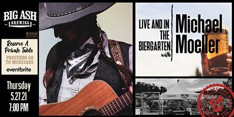Michael Moller Live @ The Big Ash Biergarten! tickets