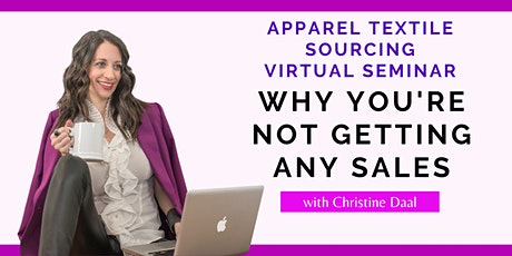 Why You're Not Getting Any Sales - Apparel Textile Sourcing Virtual 2021 tickets