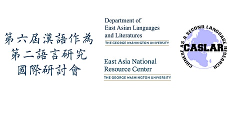 6th International Conference on Chinese as a L2 Research (CASLAR-6) tickets