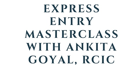 Express Entry Master Class with an RCIC tickets