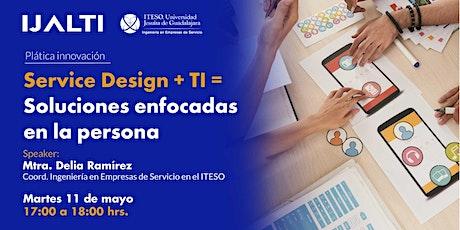 Service Design + TI = Soluciones enfocadas en la persona entradas