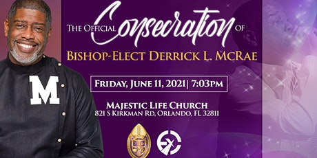 The Service of Ordination & Consecration of The Reverend Derrick L. McRae tickets