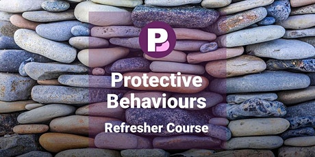 Protective Behaviours : A Refresher tickets