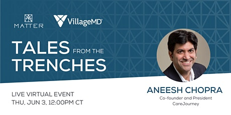 Tales from the Trenches: Aneesh Chopra, Co-founder & President, CareJourney tickets