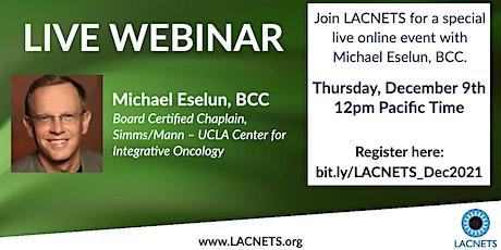 Live LACNETS Webinar with Michael Eselun, Board Certified Chaplain tickets