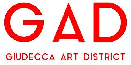 GAD GIUDECCA ART DISTRICT biglietti