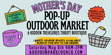 Mother's Day Pop Up Market Booth Space Rental at Audubon Park Church tickets