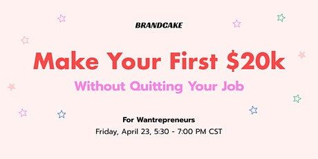 How to Make Your First $20k Without Quitting Your Job tickets