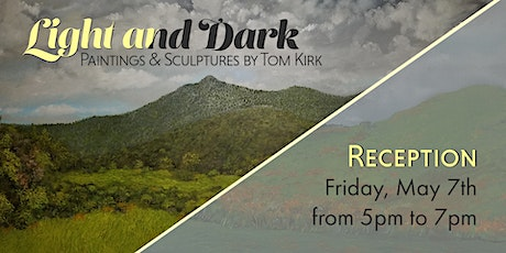 "Tom Kirk ""Light and Dark"" Artist Reception tickets"