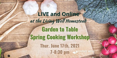 Garden to Table Spring Cooking Workshop tickets
