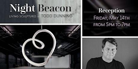 """Todd Dunning """"Night Beacon"""" Artist Reception tickets"""