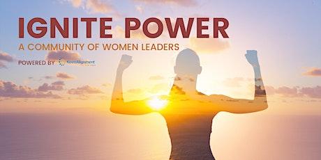 Ignite Power: A Virtual Women's Leadership Retreat tickets