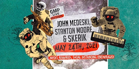 John Medeski, Stanton Moore & Skerik tickets