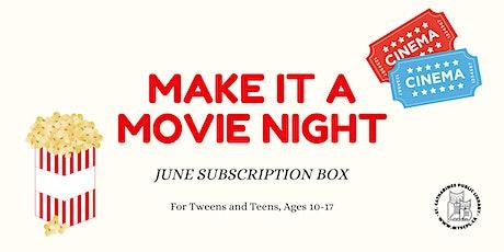 Make it a Movie Night - Teen Subscription Box tickets
